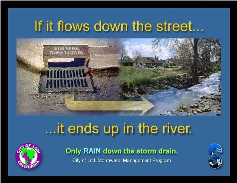 If it flows down the street it ends up in the river