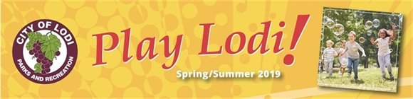Play Lodi! Spring/Summer 2019 Activity Guide