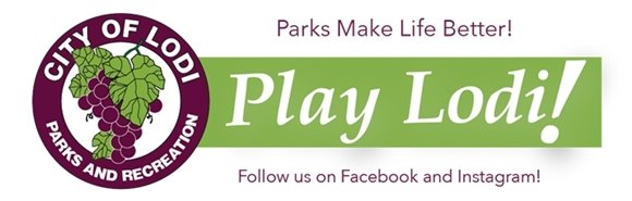 Play Lodi!  Parks Mark Life Better!